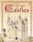 Image for The Usborne little book of castles  : Internet-linked : Internet-linked