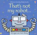 Image for That's not my robot