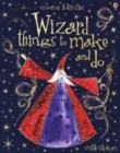 Image for Wizard things to make and do