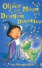 Image for Oliver Moon and the dragon disaster