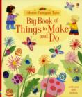 Image for Big book of things to make and do
