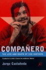 Image for Compaänero  : the life and death of Che Guevara