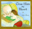 Image for Give him my heart