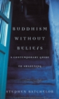 Image for Buddhism without beliefs  : a contemporary guide to awakening