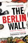 Image for The Berlin Wall  : 13 August 1961-9 November 1989