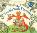 Image for The trouble with dragons