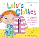 Image for Lulu's clothes  : an utterly gorgeous interactive book