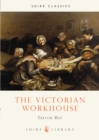 Image for The Victorian workhouse