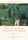Image for The Victorian railway worker
