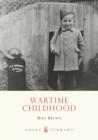 Image for Wartime childhood