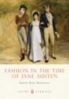 Image for Fashion in the time of Jane Austen
