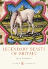 Image for Legendary beasts of Britain