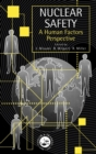 Image for Nuclear Safety : A Human Factors Perspective