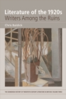 Image for Literature of the 1920s  : writers among the ruins