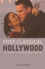 Image for Post-classical Hollywood  : film industry, style and ideology since 1945
