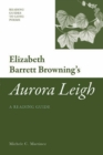 Image for Elizabeth Barrett Browning's 'Aurora Leigh': A Reading Guide: A Reading Guide