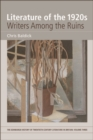 Image for Literature of the 1920s: Writers Among the Ruins: Volume 3: Volume 3 : vol. 3