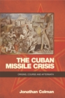 Image for The Cuban missile crisis  : origins, course and aftermath