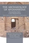 Image for The archaeology of Afghanistan  : from earliest times to the Timurid period