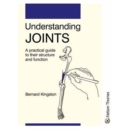 Image for Understanding joints  : a practical guide to their structure and function