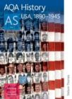 Image for AQA History AS Unit 1 : USA, 1890-1945