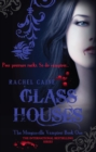 Image for Glass houses : bk. 1