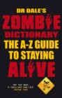 Image for Dr Dale's zombie dictionary: the A-Z guide to staying alive