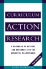 Image for Curriculum action research  : a handbook of methods and resources for the reflective practitioner