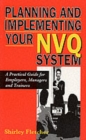 Image for Planning and implementing your NVQ system  : a practical guide for employers, managers and trainers