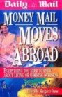 Image for Money Mail moves abroad  : everything you need to know about living or working overseas