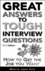 Image for Great answers to tough interview questions  : how to get the job you want
