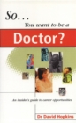 Image for So you want to be a doctor?  : an insider's guide to a medical career