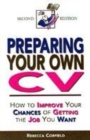 Image for Preparing your own CV  : how to improve your chances of getting the job you want