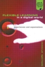 Image for Flexible learning in a digital world  : experiences and expectations