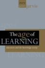 Image for The age of learning  : education and the knowledge society
