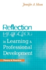 Image for Reflection in learning & professional development  : theory & practice