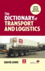 Image for The dictionary of transport and logistics