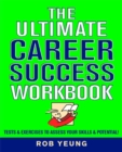 Image for The ultimate career success workbook  : tests & exercises to assess your skills & potential!