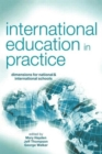 Image for International education in practice  : dimensions for national & international schools