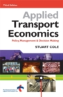 Image for Applied transport economics  : policy, management & decision making