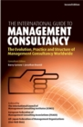 Image for The international guide to management consultancy  : evolution, practice and structure