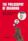 Image for The philosophy of branding  : great philosophers think brands