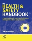 Image for The health & safety handbook  : a practical guide to health and safety law, management policies and procedures
