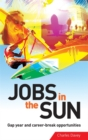 Image for Jobs in the sun  : gap year and career-break opportunities