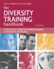 Image for The diversity training handbook  : a practical guide to understanding & changing attitudes