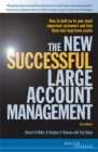 Image for The successful large account management  : maintaining and growing your most important assets - your customers