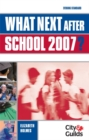 Image for What next after school 2007?  : all you need to know about work, travel & study