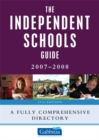 Image for The independent schools guide, 2007-2008  : a fully comprehensive directory