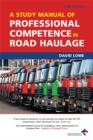 Image for A study manual of professional competence in road haulage  : a complete study course for the OCR CPC examination