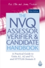 Image for The NVQ assessor, verifier & candidate handbook  : a practical guide to units A1, A2 and V1, and STTTLSS Domain E